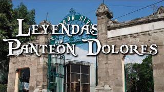 Leyendas en el Panteón de Dolores